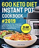 600 Keto Diet Instant Pot Cookbook #2019: 5