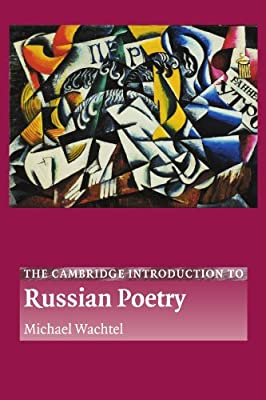 the cambridge introduction to russian poetry wachtel michael