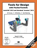 Tools for Design with Fisher Technik : AutoCAD 2012 and Autodesk Inventor 2012, Shih, Randy, 1585036498