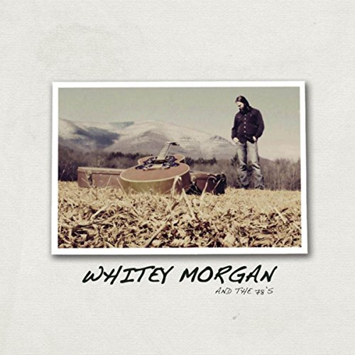 Whitey Morgan & The 78's