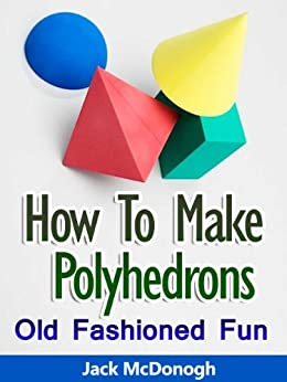 How to make polyhedrons old fashioned fun book 3 for How to make an old book
