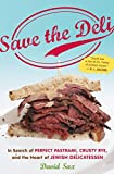 Save the Deli: In Search of Perfect Pastrami, Crusty Rye, and the Heart of Jewish Delicatessen by David Sax (2009-10-19)