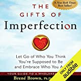 #5: The Gifts of Imperfection: Let Go of Who You Think You're Supposed to Be and Embrace Who You Are