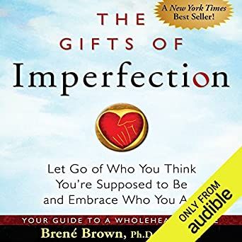 amazon com the gifts of imperfection let go of who you think you
