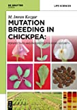 Mutation Breeding in Chickpea : Perspectives and Prospects for Food Security, Kozgar, Imran, 8376560700