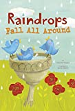 Raindrops Fall All Around (Springtime Weather Wonders)