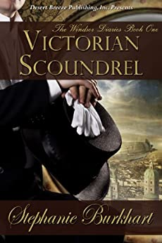 Victorian Scoundrel (The Windsor Diaries Book 1) by [Burkhart, Stephanie]