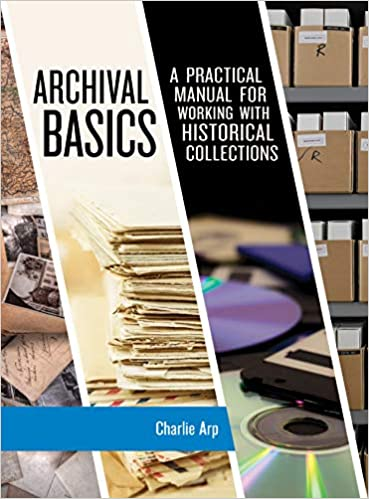 a47c94b41cc5 Archival Basics: A Practical Manual for Working with Historical ...