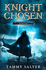 Knight Chosen: The Shackled Verities: Book One Paperback