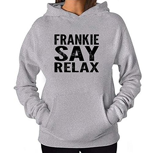 Frankie Say Relax Hoodie for Women - Gray or White - S to XXL