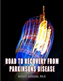 Road to Recovery from Parkinsons Disease, Robert Rodgers, 0981976751