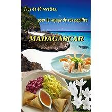Plus de 40 recettes pour le voyage de vos papilles : Madagascar (French Edition)