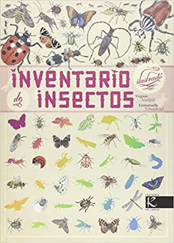 Inventario ilustrado de insectos (Ciencia): Amazon.es: Aladjidi, Virginie, Tchoukriel, Emmanuelle, Almeida, Pedro: Libros