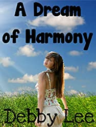 A Dream of Harmony (Sisters of Harmony Book 1)