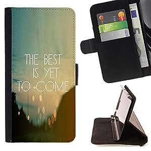 BullDog Case - FOR/Sony Xperia Z2 D6502 / - / the best is yet to come inspiring quote /- Monedero de cuero de la PU Llevar cubierta de la caja con el ID Credit Card Slots Flip funda de cuer