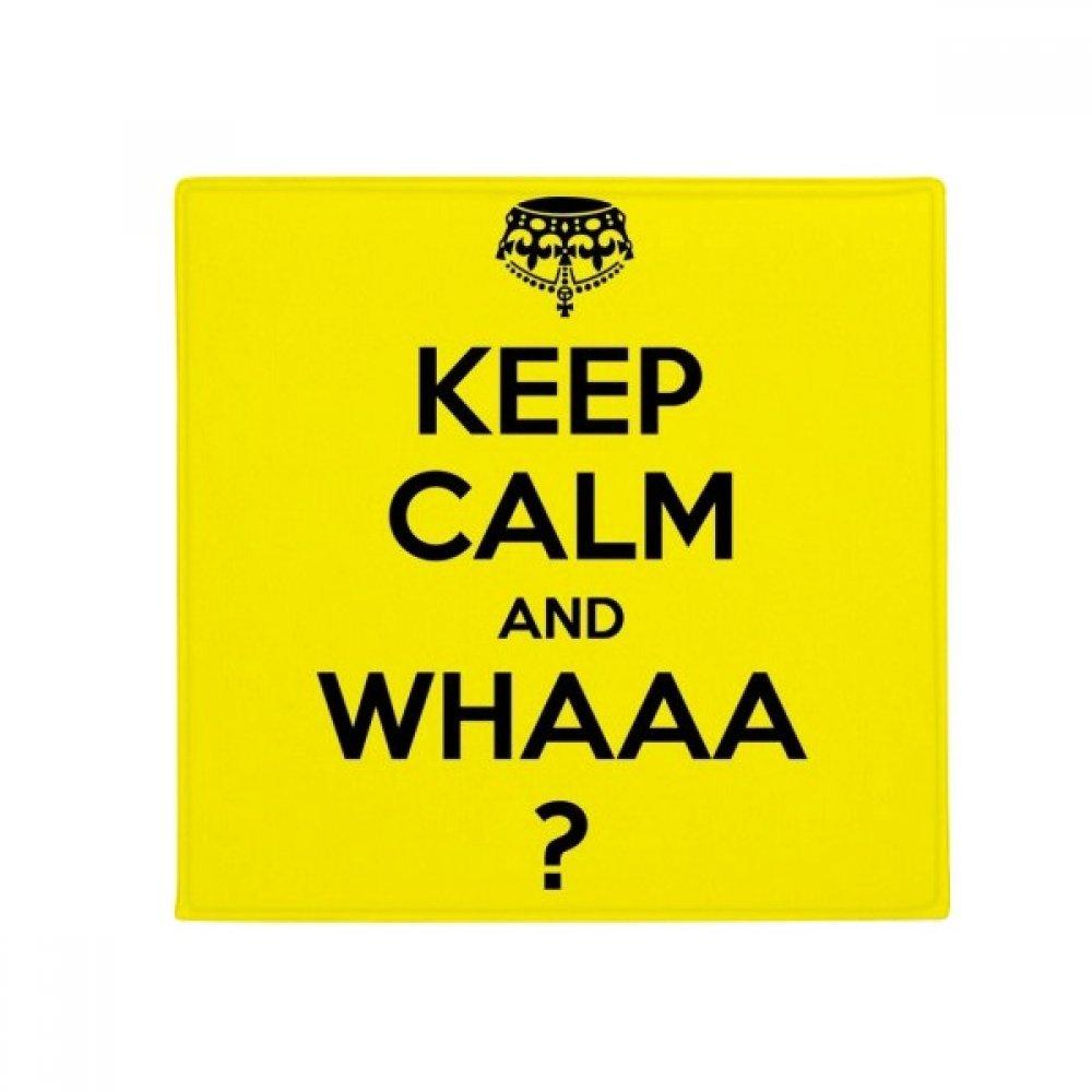 DIYthinker Quote keep Calm and Whaa Yellow Anti -slip Floor Pet Mat Square Home Kitchen Door 80Cm Gift