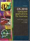 CIS 2010: Computer Applications for Business, June Jamrich Parsons, 1428342087