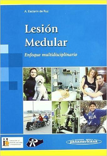 Lesion Medular. Enfoque Multidisciplinario por Ana Esclarín De Ruz epub