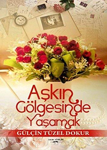 Read Online Askin Gölgesinde Yasamak pdf epub
