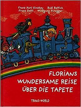 Florians wundersame Reise über die Tapete, m. Audio-CD