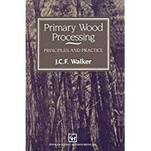 Primary Wood Processing: Principles and Practice