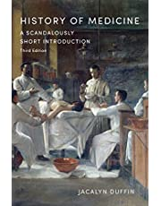 History of Medicine: A Scandalously Short Introduction, Third Edition
