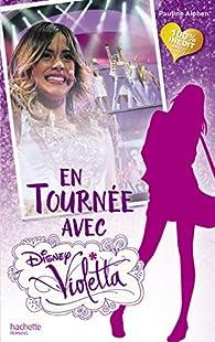 En tournée avec Violetta par Pauline Alphen