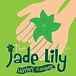 The Jade Lily   Hayley Cooper
