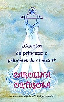 ¿Cuentos de princesas o princesas de cuentos? de [Ortigosa, Carolina]