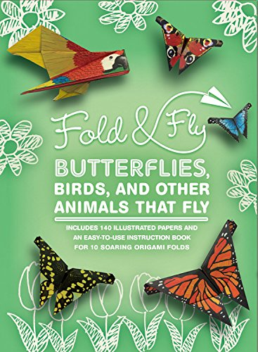 Fold & Fly Butterflies, Birds, and Other Animals that Fly: Over 25 Paper Creations that Fly (835)