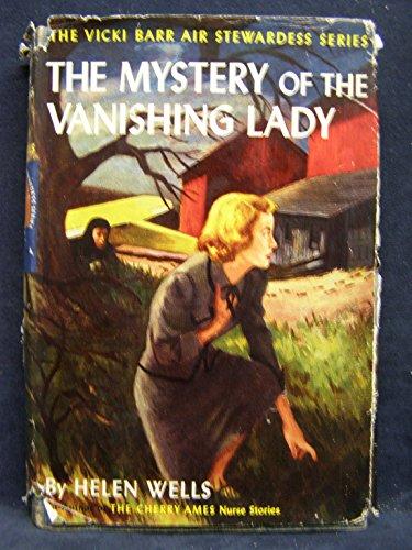 Helen Wells - The Mystery of the Vanishing Lady (The Vicki Barr Flight Stewardess Series)