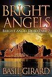 Bright Angels (Bright Angel Dead Series Book 2)