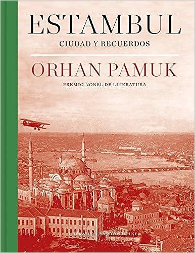 Estambul edición definitiva con 250 nuevas fotografías : Ciudad y recuerdos Literatura Random House: Amazon.es: Orhan Pamuk: Libros