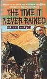 The Time It Never Rained, Elmer Kelton, 0515100021