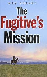 The Fugitive's Mission (Gunsmoke Westerns)