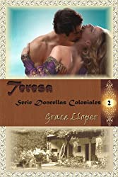 Teresa (Doncellas Coloniales nº 2) (Spanish Edition)