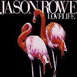 Jason Rowe - Lovelife