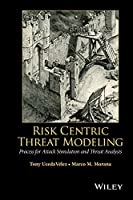 Risk Centric Threat Modeling: Process for Attack Simulation and Threat Analysis Front Cover