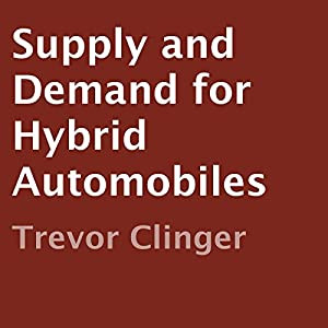 Supply and Demand for Hybrid Automobiles Audiobook