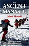 The Ascent of Manaslu: Climbing the world's eighth highest mountain (Footsteps on the Mountain travel diaries Book 15)