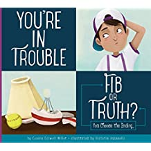 You're in Trouble: Fib or Truth? (Making Good Choices)