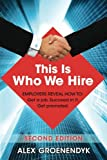 This is Who We Hire: How to get a job, succeed in it, and get promoted.