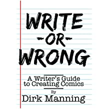 Write or Wrong: A Writer's Guild to Creating Comics