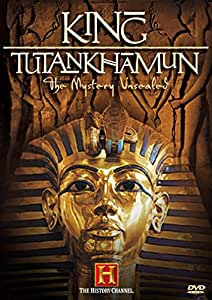 The History Channel Presents King Tutankhamun - The Mystery Unsealed