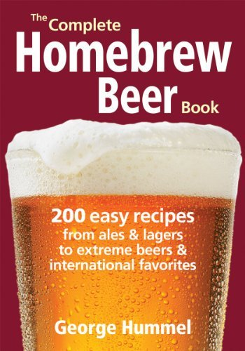 The Complete Homebrew Beer Book: 200 Easy Recipes, from Ales and Lagers to Extreme Beers and International - Lager Homebrew