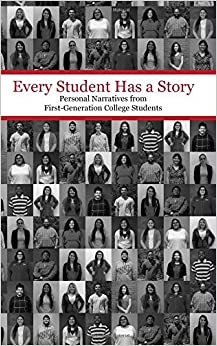 every student has a story personal narratives from first every student has a story personal narratives from first generation college students