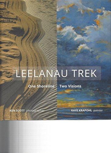 Leelanau Trek: One Shoreline. Two Visions.