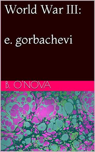 World War III: e  gorbachevi eBook: B  O'Nova: Amazon ca