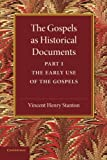 The Gospels As Historical Documents, Stanton, Vincent Henry, 1107640571