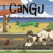 CanGu und die Kuchenkrümel: ...wie man über Umwege Freunde fürs Leben findet | Audrey Harings